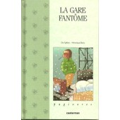 La Gare Fantome de Spillers Et Boiry Do Veronique
