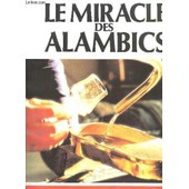Le Miracle Des Alambics. de Collectif