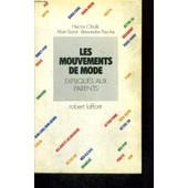 Les Mouvements De Mode. Expliques Aux Parents. de hector obalk