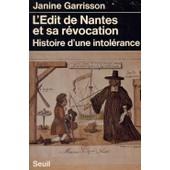 L'edit De Nantes Et Sa R�vocation. Histoire D'une Intol�rance de Janine Garrisson