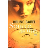 Source De Vie. de Bruno Garel