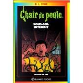 Chair De Poule - Sous-Sol Interdit Chair De Poule - Sous-Sol Interdit de Stine, R.L