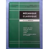 M�canique Classique - Tome 1 - G�om�trie Des Masses, Vecteurs Li�s, Torseurs, Cin�matique, Cin�tique, Principes Et Th�or�mes G�n�raux De La M�canique de Jean-Jacques Moreau