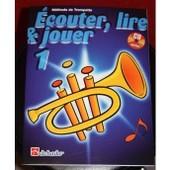 De Haske Ecouter, Lire & Jouer - Trompette 1 (Fr)