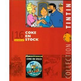 Collection Tintin N� 16 - Tout Savoir Sur Coke En Stock (Dominique Maricq).