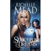Succubus Dreams (Georgina Kincaid, Tome 3) de Richelle Mead