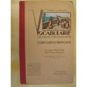 Vocabulaire Et M�thode D'orthographe - Composition Fran�aise - Cours Moyen - Certificat D'etudes de G.Gabet et G.Gillard
