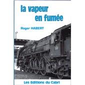 La Vapeur En Fumee. de Habert Roger