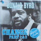 Change Part 1&2 - Donald Byrd