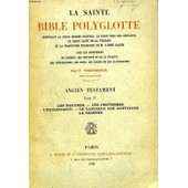 La Sainte Bible Polyglotte, Ancien Testament, Tome Iv: Les Psaumes, Les Proverbes, L'ecclesiaste, Le Cantique Des Cantiques, La Sagesse de COLLECTIF