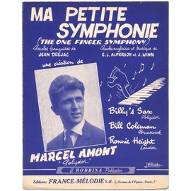ma petite symphonie (the one finger symphony) / partition originale 1960 (piano et chant) / marcel amont
