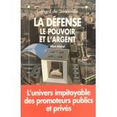La D�fense, Le Pouvoir Et L'argent de G�rard De Senneville