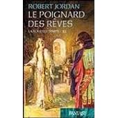 Le Poignard Des R�ves La Roue Du Temps-21 de jordan robert