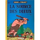 Johan Et Pirlouit - 6 - La Source Des Dieux de Peyo