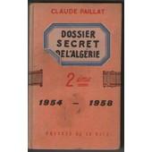 Dossier Secret De L'alg�rie - 2�me - 1954 - 1958 de claude paillat