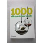 1000 Objets De Design Pour Le Jardin Et O� Les Trouver de G�raldine Rudge