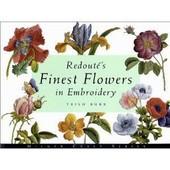 Redoute's Finest Flowers In Embroidery de Trish Burr