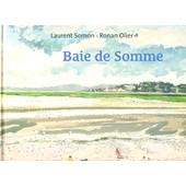 Baie De Somme de LAURENT SOMON - RONAN OLIER