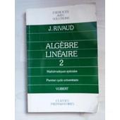 Alg�bre Lin�aire Tome 2 - Alg�bre Lin�aire de Jacques Rivaud