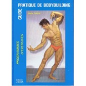 Guide Pratique De Bodybuilding Programmes Exercices de Jean Texier