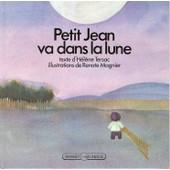 Petit Jean Va Dans La Lune de Renate Magnier