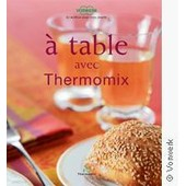 A Table Avec Thermomix de Vorwerk France