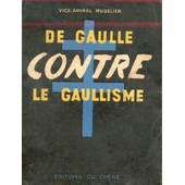 De Gaulle Contre Le Gaullisme de Muselier, Vice-Amiral