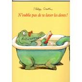 N'oublie Pas De Te Laver Les Dents ! de PHILIPPE CORENTIN