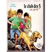 Le Club Des 5 En P�ril de Enid BLYTON
