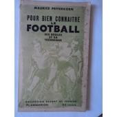 Pour Bien Connaitre Le Football . Ses R�gles Et Sa Technique de PEFFERKORN Maurice