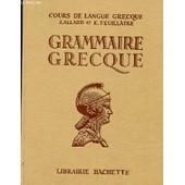 Grammaire Grecque A L'usage Des Classes De La 4eme A La 1ere Superieure de ALLARD J. ET FEUILLATRE E.