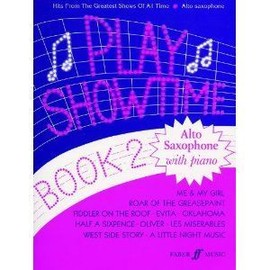 Play Showtime - Alto Saxophone Piano, Book 2 : Hits from the Greatest Shows of All Time