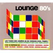Lounge 80's : Les Tubes Des Ann�es 80 En Version Cool Tempo - Collectif