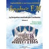 Symphonic Fm Vol.2 : El�ve : Guitare, Harpe, Accord�on Et Piano