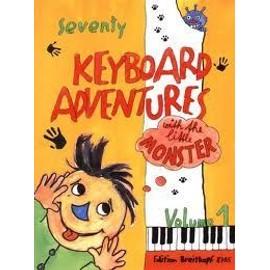 Seventy (70) Keyboard Adventures wth the little monster - Volume 1