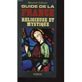 Guide De La France Religieuse Et Mystique de Maurice Colinon