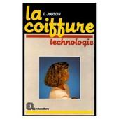 La Coiffure (Technologie): Tome 2. de JOUSLIN DANIEL