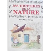 366 Histoires De La Nature de Anna marie Dalmais