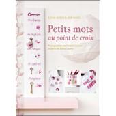 Petits Mots Au Points De Croix de Anne Sohier- Fournel