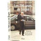 Les 700 Jours De Jospin - Histoire D'une Prise De Pouvoir de Mercier, Anne-Sophie