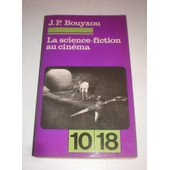 La Science-Fiction Au Cin�ma de Bouyxou J P