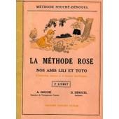 La Methode Rose, Nos Amis Lili Et Toto, L'initiation Joyeuse A La Lecture Intelligente, 2e Livret de SOUCHE A.