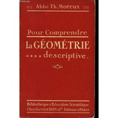 Pour Comprendre La Geometrie Descriptive de Abbe Th. Moreux