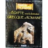 Livre Ed. Atlas 128p Passion De L'egypte Sous La Domination Grecque Et Romaine de Atlas