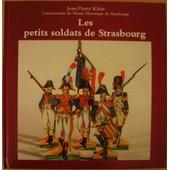 Les Petits Soldats De Strasbourg de jean-pierre klein