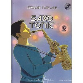 Naulais : saxo tonic vol 2 (+ 1 CD) - saxophone - Billaudot