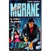 Bob Morane La Riviere De Perles de Henri Vernes