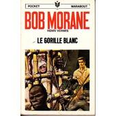 Bob Morane Le Gorille Blanc de HENRI VERNES