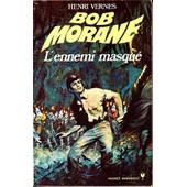 Bob Morane L'ennemi Masque de Henri Vernes