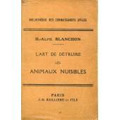 L'art De D�truire Les Animaux Nuisibles de Blanchon, H.Alph.
